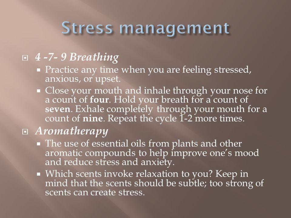 Stress management 4 -7- 9 Breathing Aromatherapy