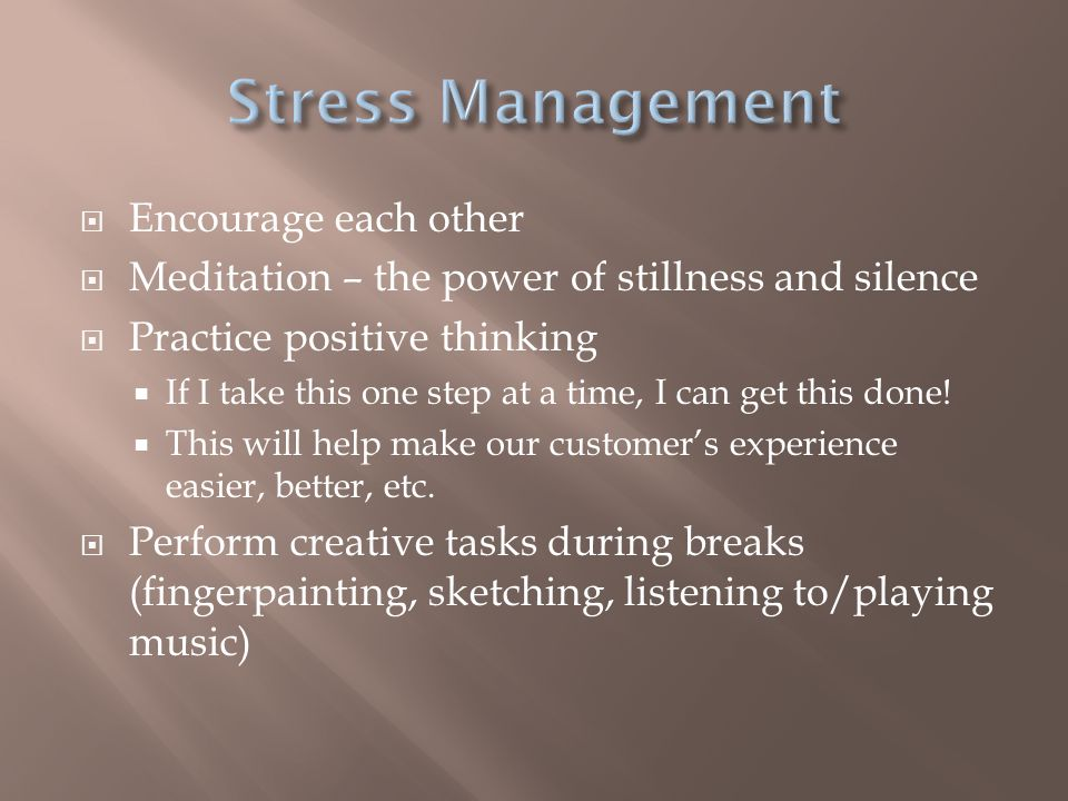 Stress Management Encourage each other