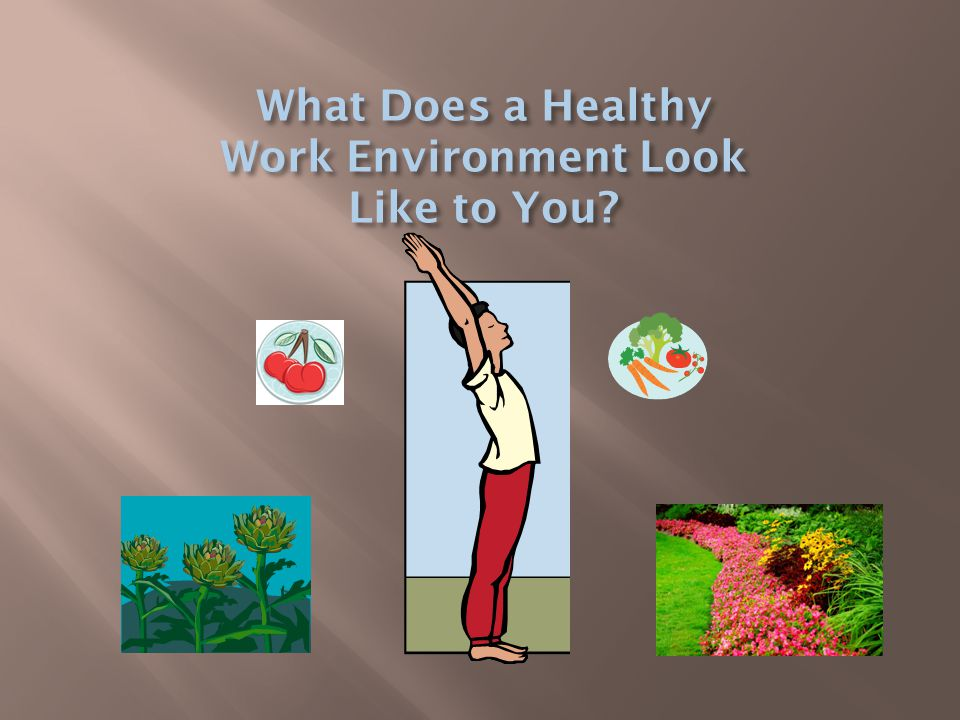 What Does a Healthy Work Environment Look Like to You