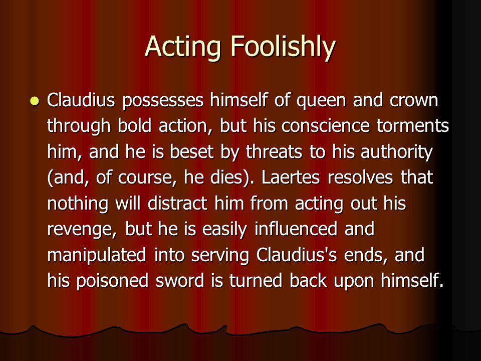 Acting Foolishly
