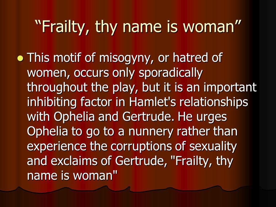 Frailty, thy name is woman