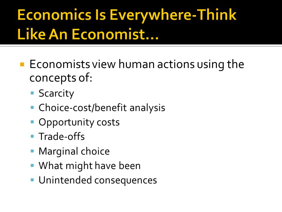 Economics Is Everywhere-Think Like An Economist…
