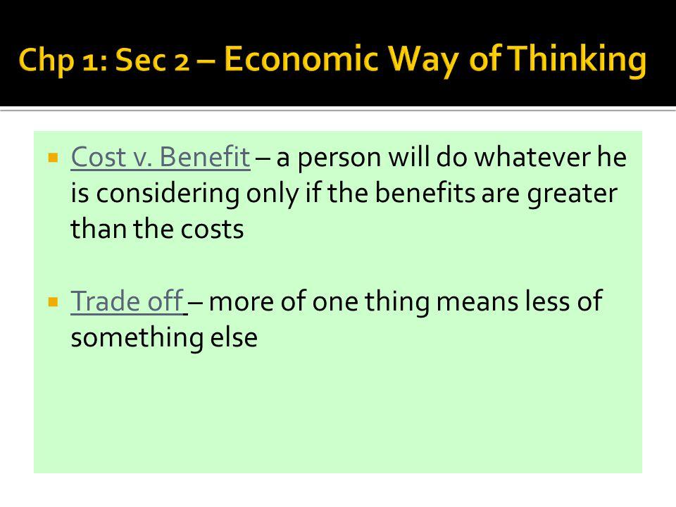 Chp 1: Sec 2 – Economic Way of Thinking