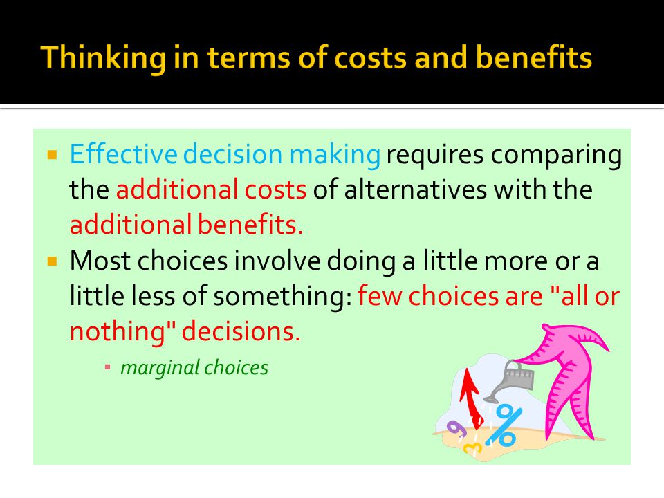 Thinking in terms of costs and benefits