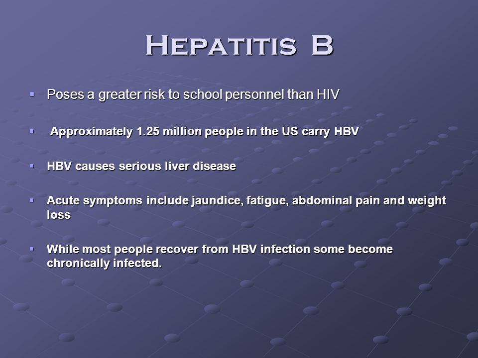Hepatitis B Poses a greater risk to school personnel than HIV