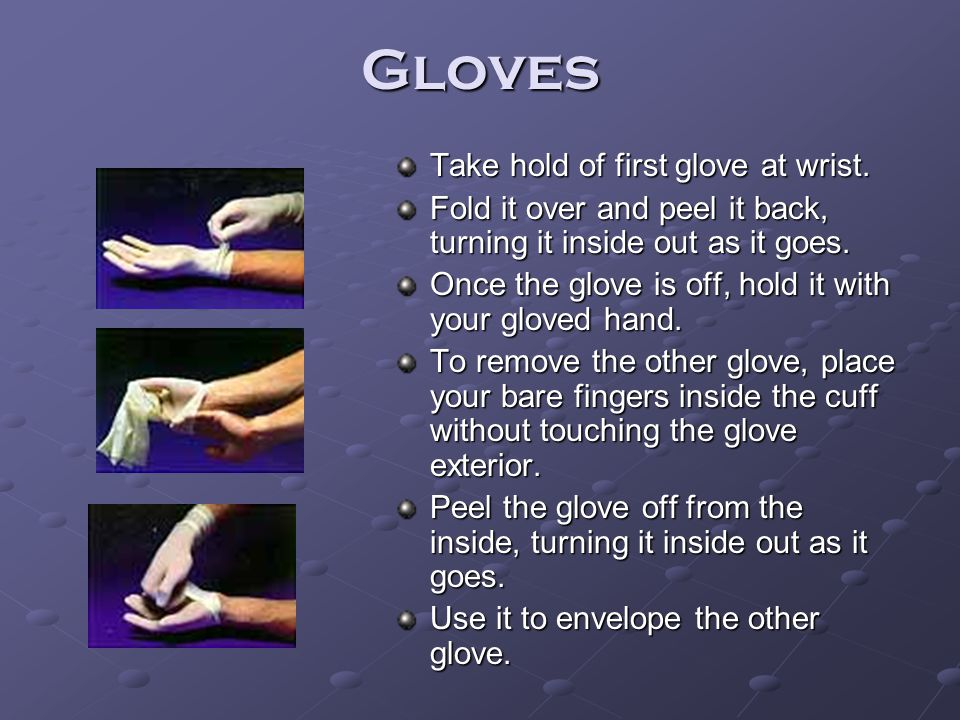 Gloves Take hold of first glove at wrist.