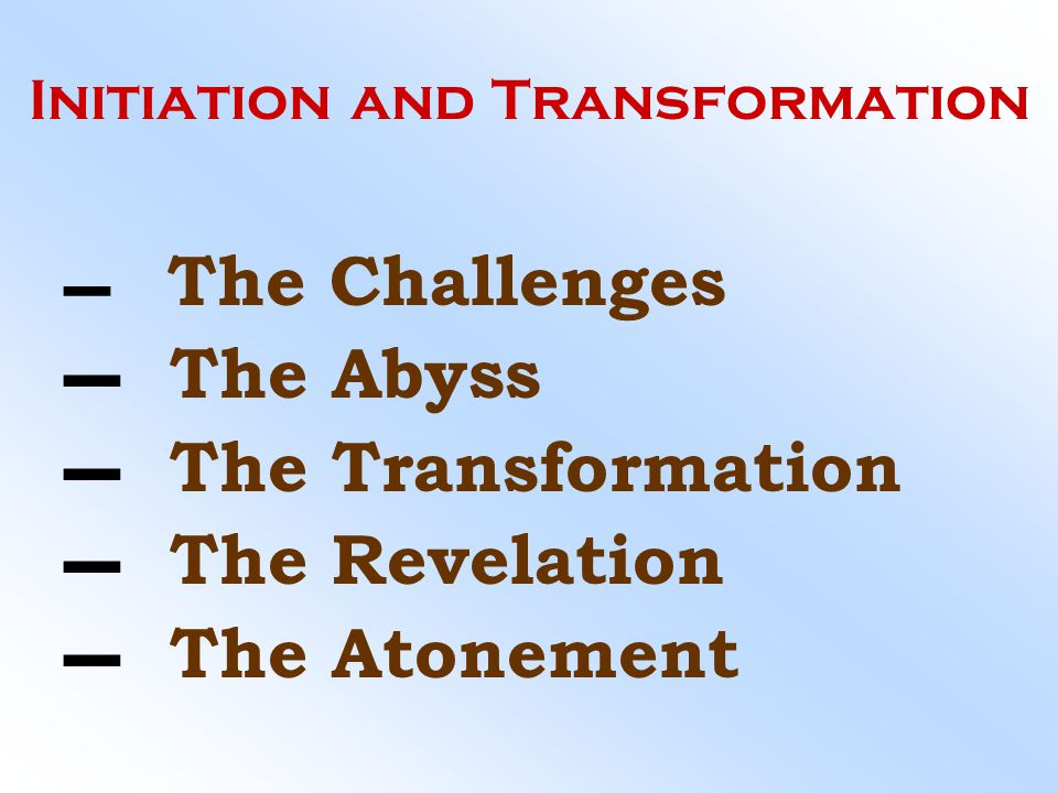 Initiation and Transformation