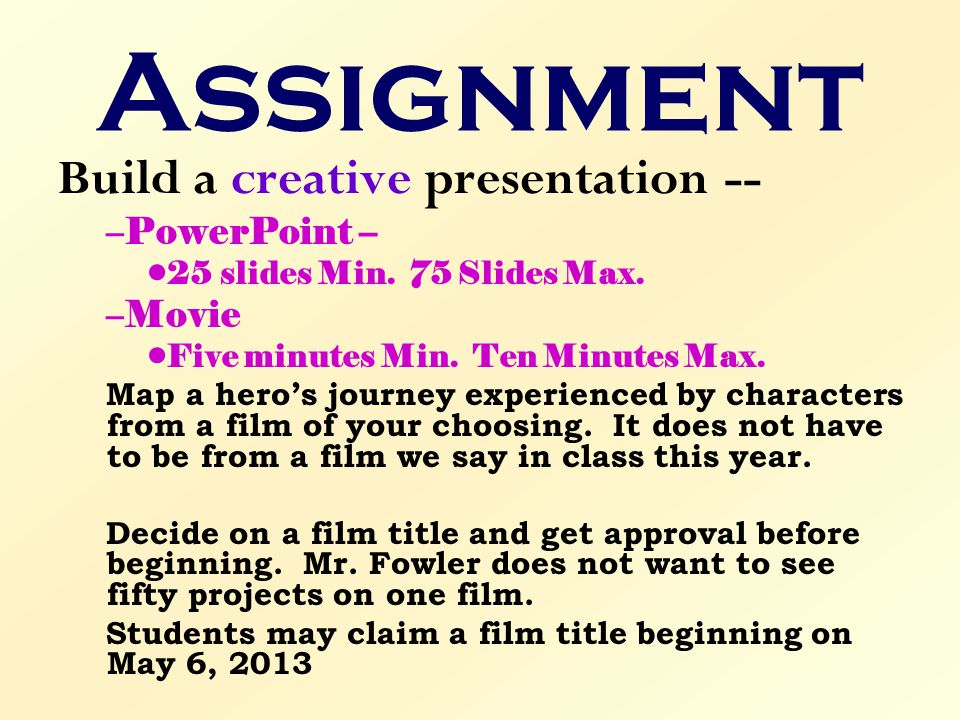 Assignment Build a creative presentation -- PowerPoint – Movie
