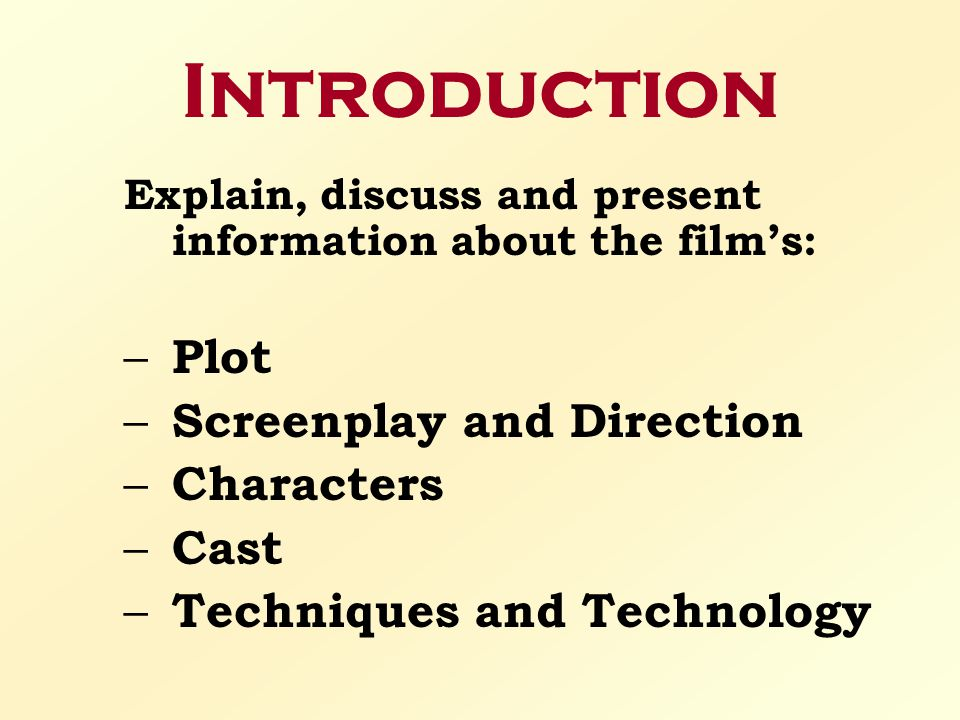 Introduction Plot Screenplay and Direction Characters Cast