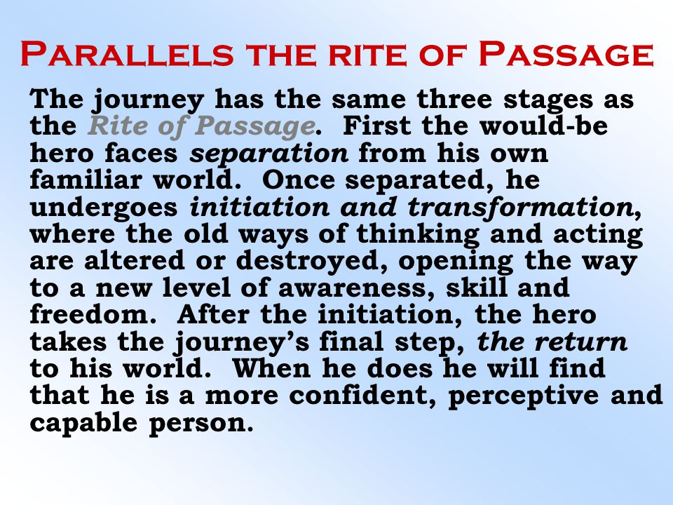 Parallels the rite of Passage