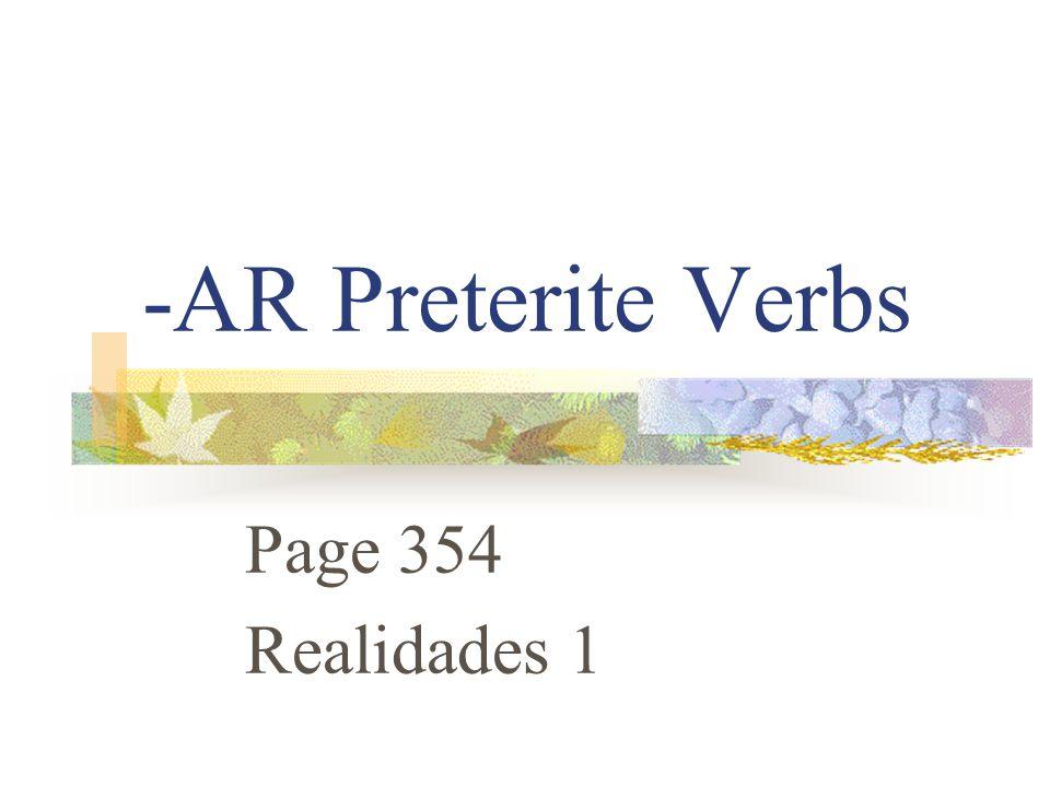 -AR Preterite Verbs Page 354 Realidades 1