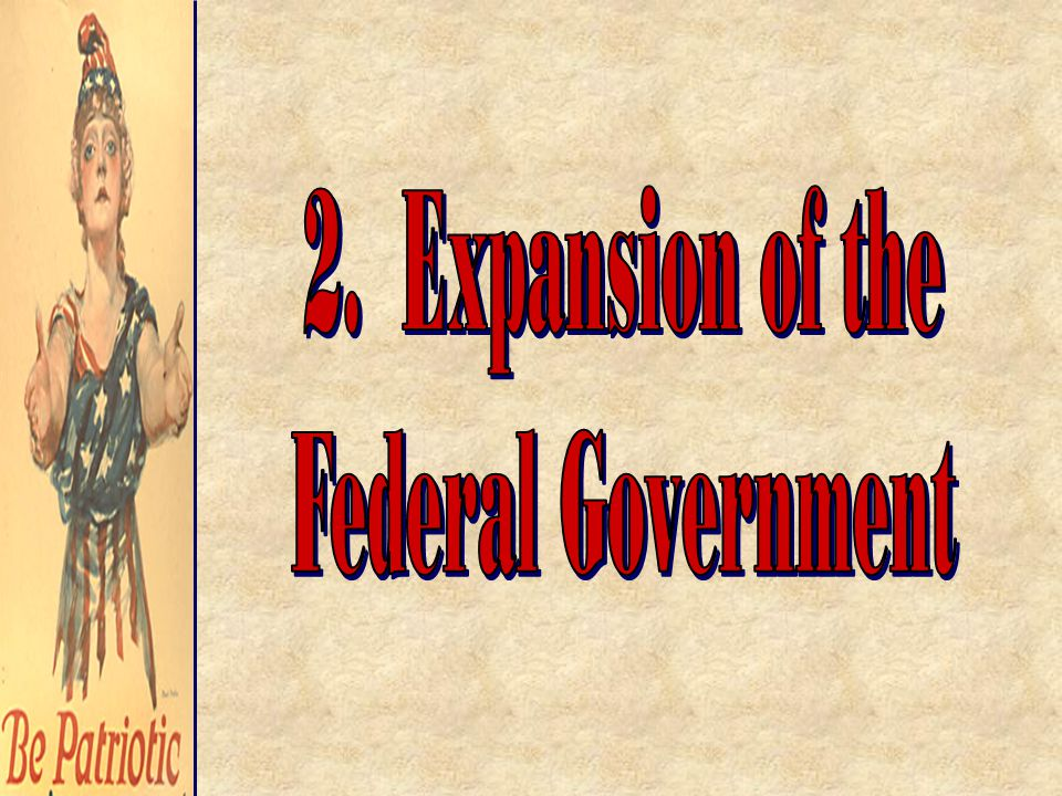 2. Expansion of the Federal Government