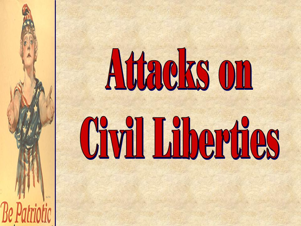 Attacks on Civil Liberties