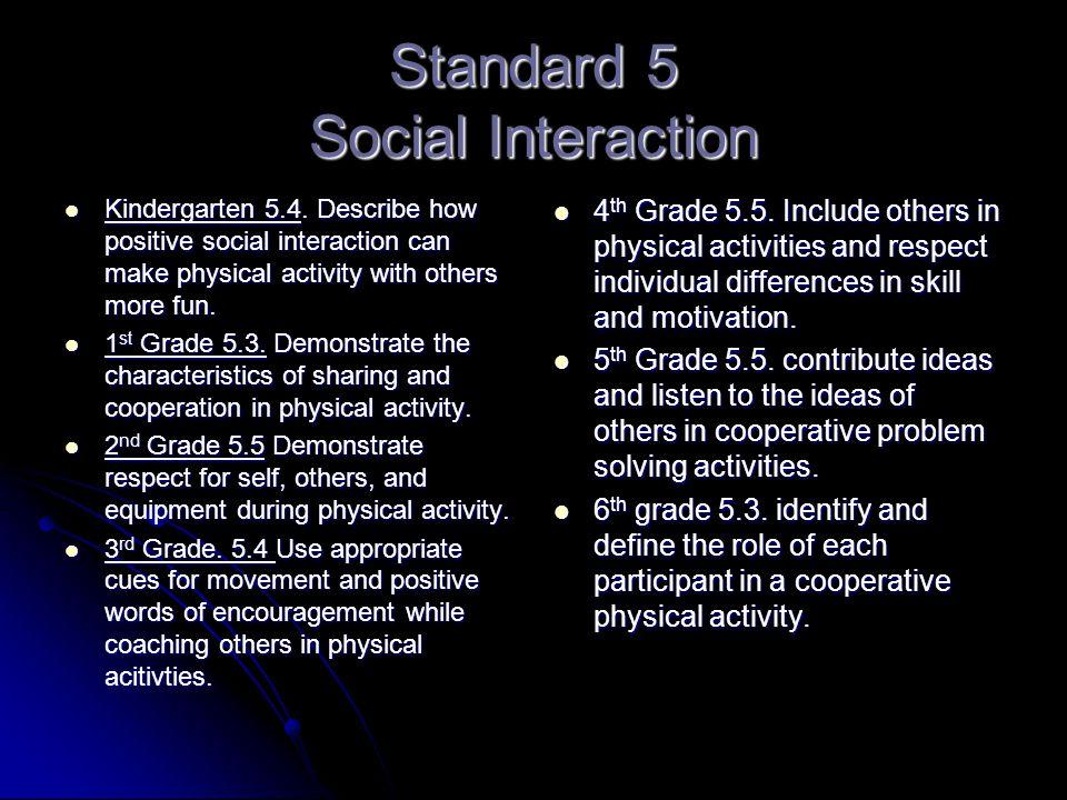 Standard 5 Social Interaction