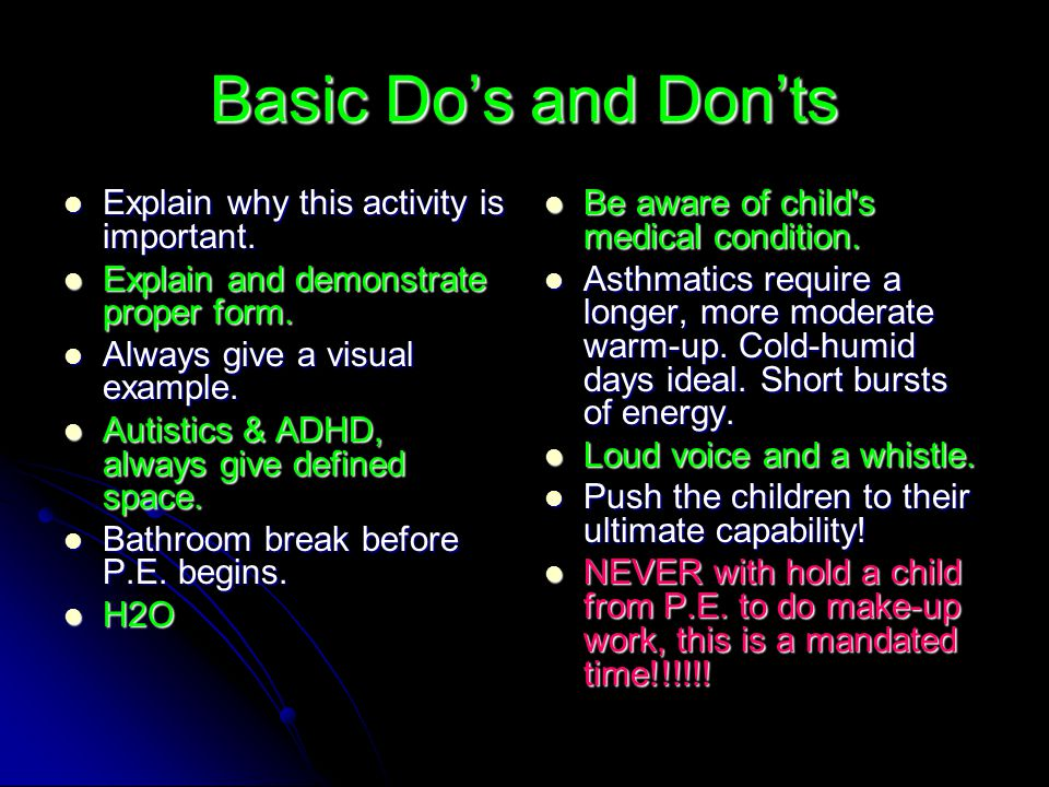 Basic Do's and Don'ts Explain why this activity is important.