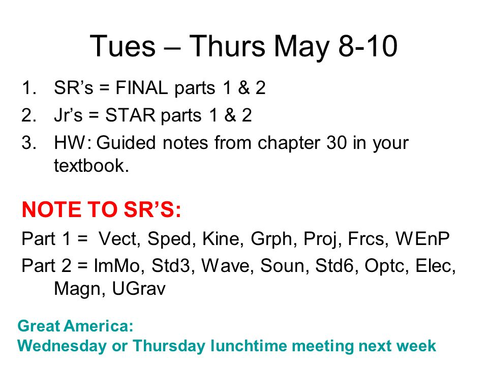 Tues – Thurs May 8-10 NOTE TO SR'S: SR's = FINAL parts 1 & 2