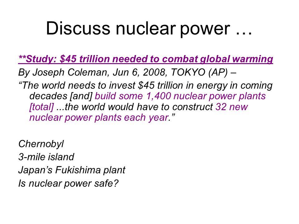Discuss nuclear power …