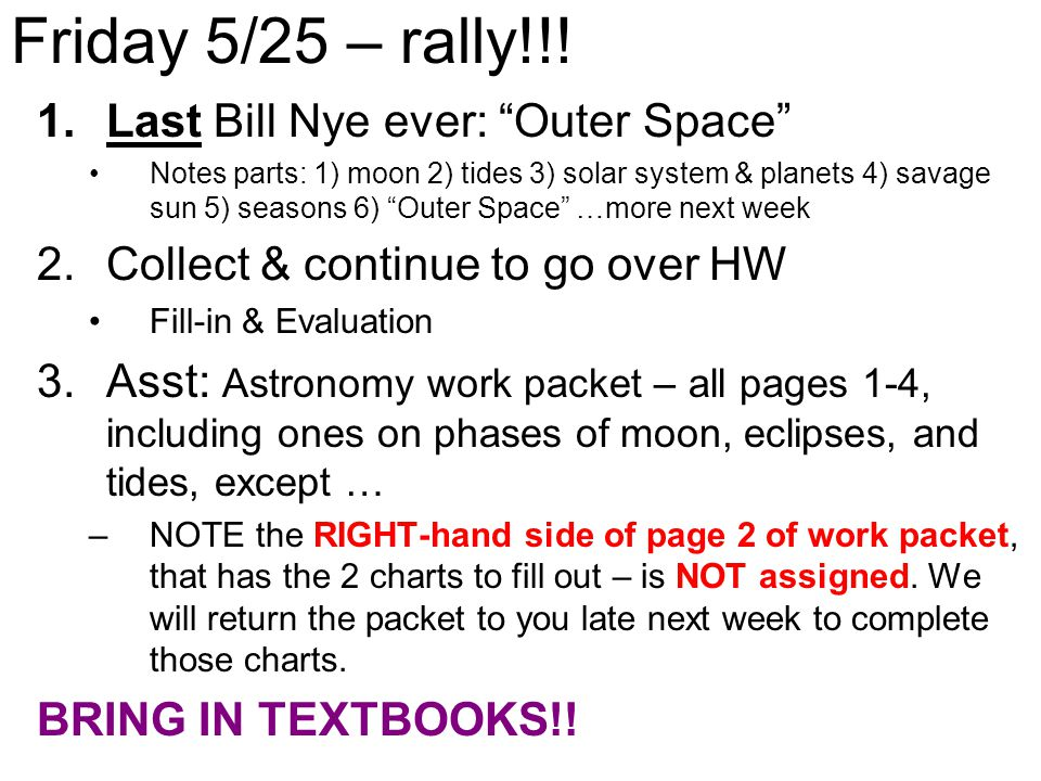 Friday 5/25 – rally!!! Last Bill Nye ever: Outer Space