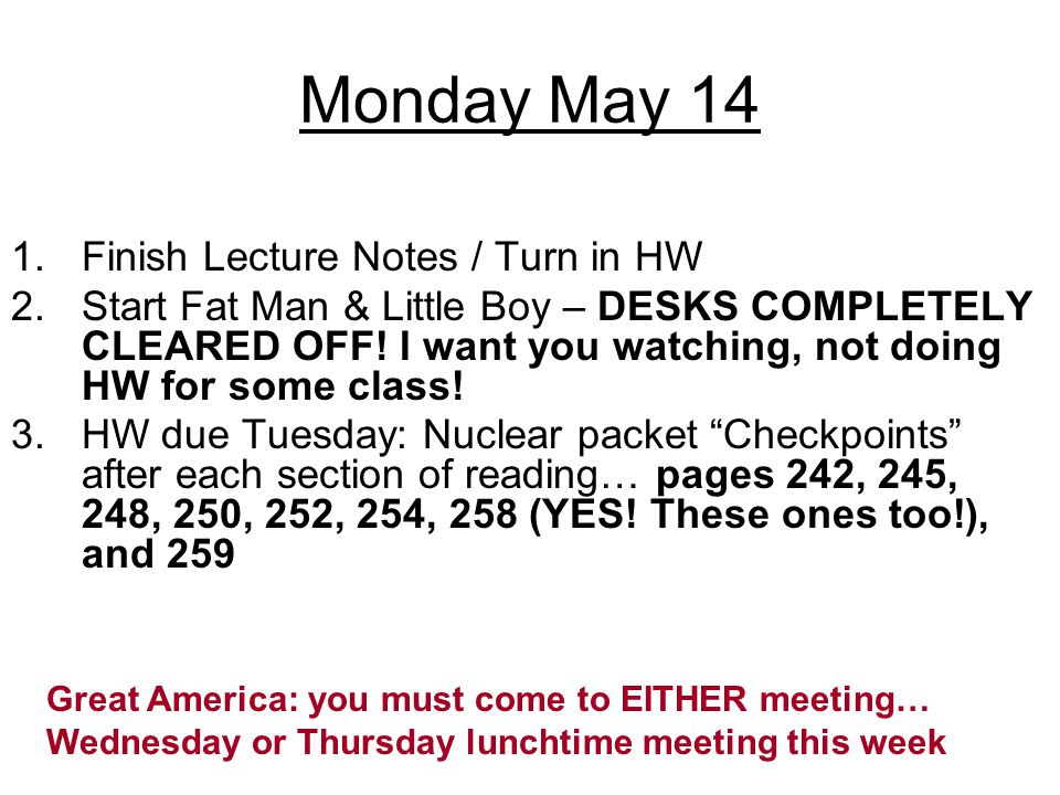 Monday May 14 Finish Lecture Notes / Turn in HW
