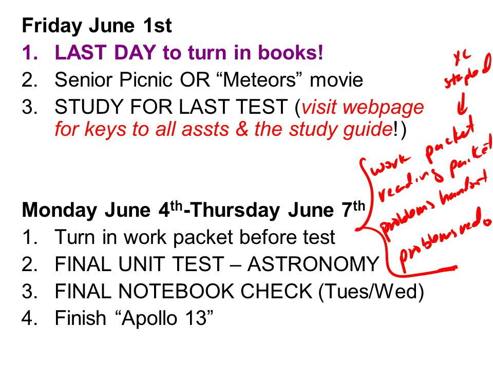 Friday June 1st LAST DAY to turn in books! Senior Picnic OR Meteors movie.