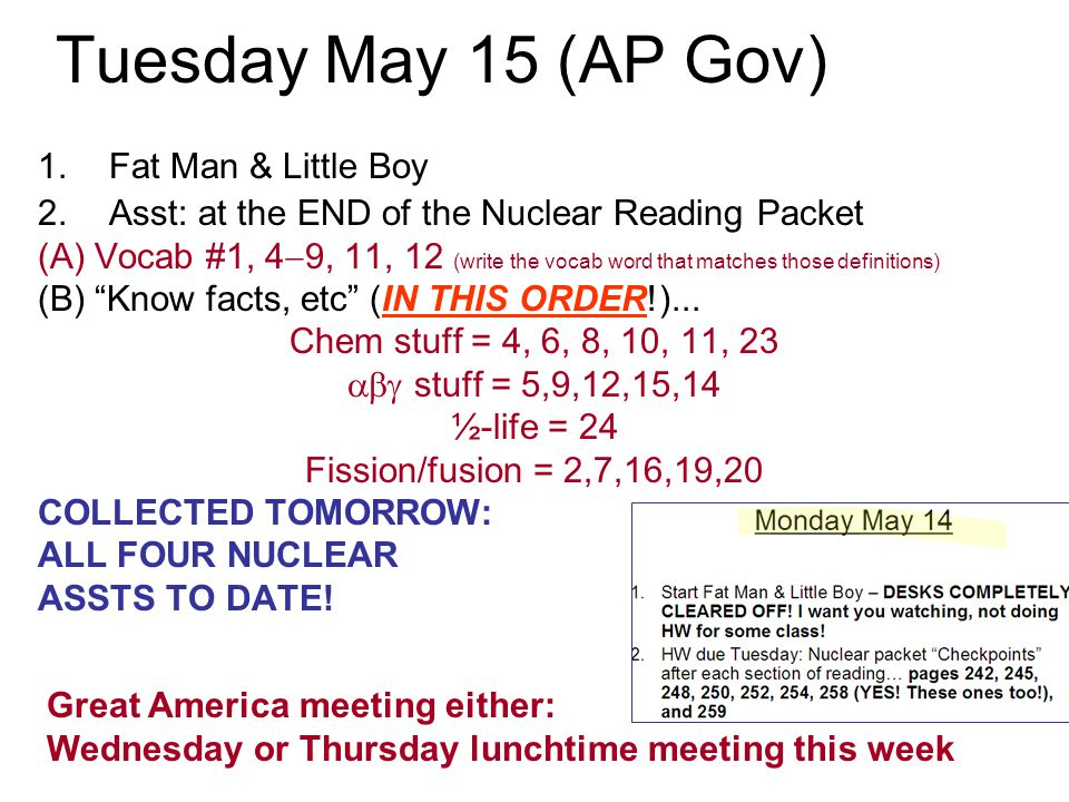 Tuesday May 15 (AP Gov) Fat Man & Little Boy