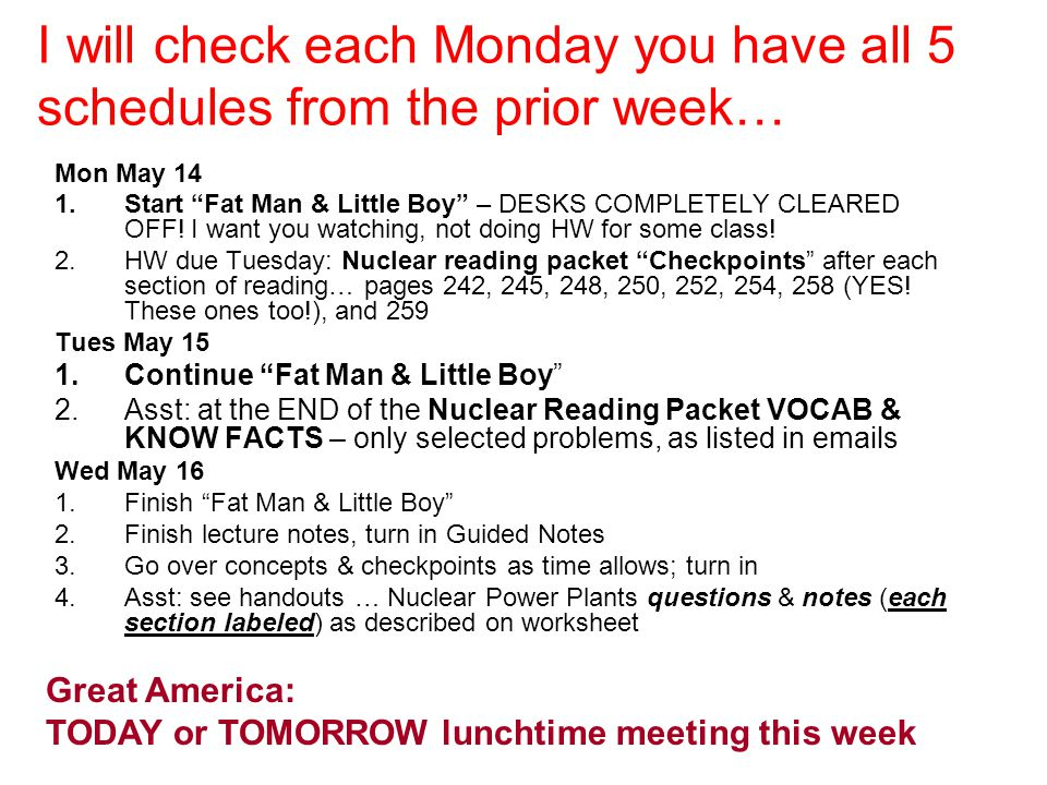 I will check each Monday you have all 5 schedules from the prior week…