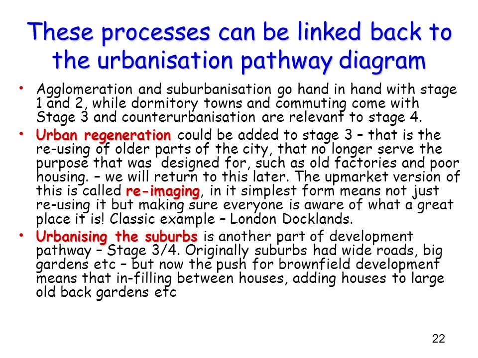 These processes can be linked back to the urbanisation pathway diagram