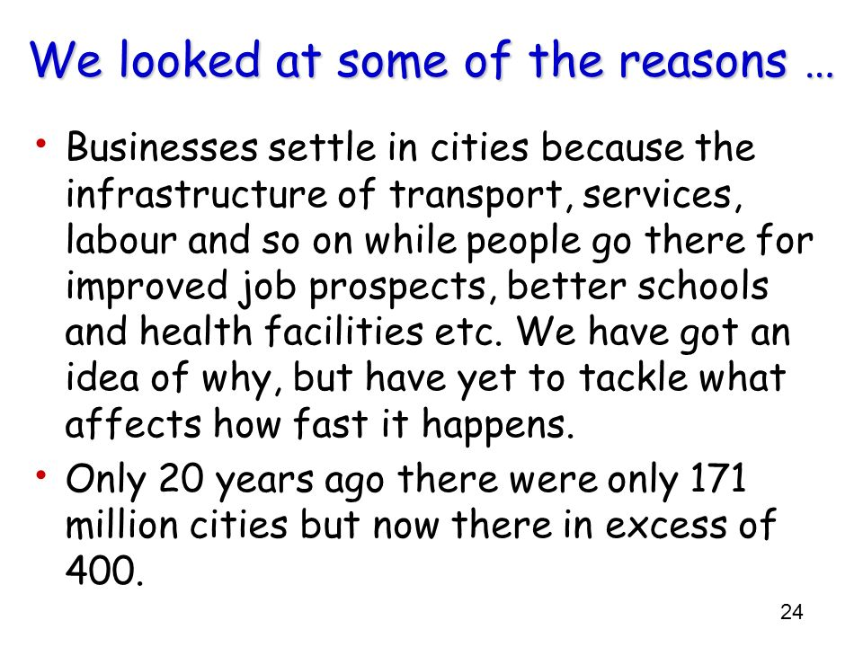 We looked at some of the reasons …
