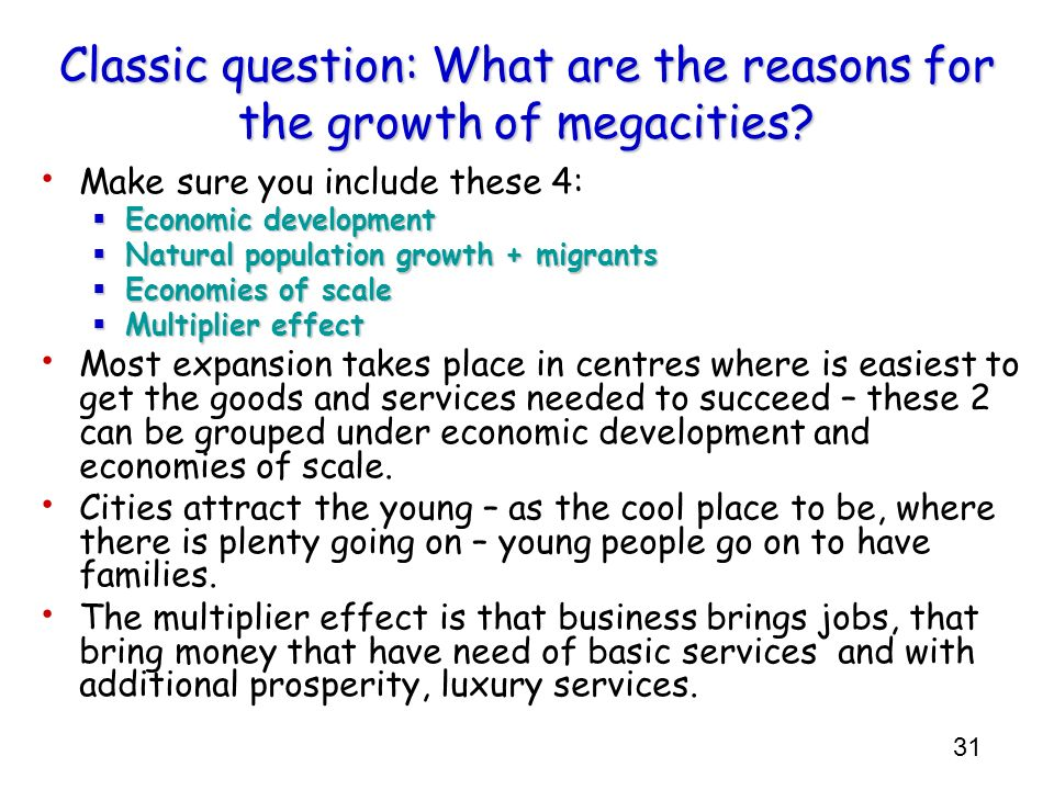 Classic question: What are the reasons for the growth of megacities