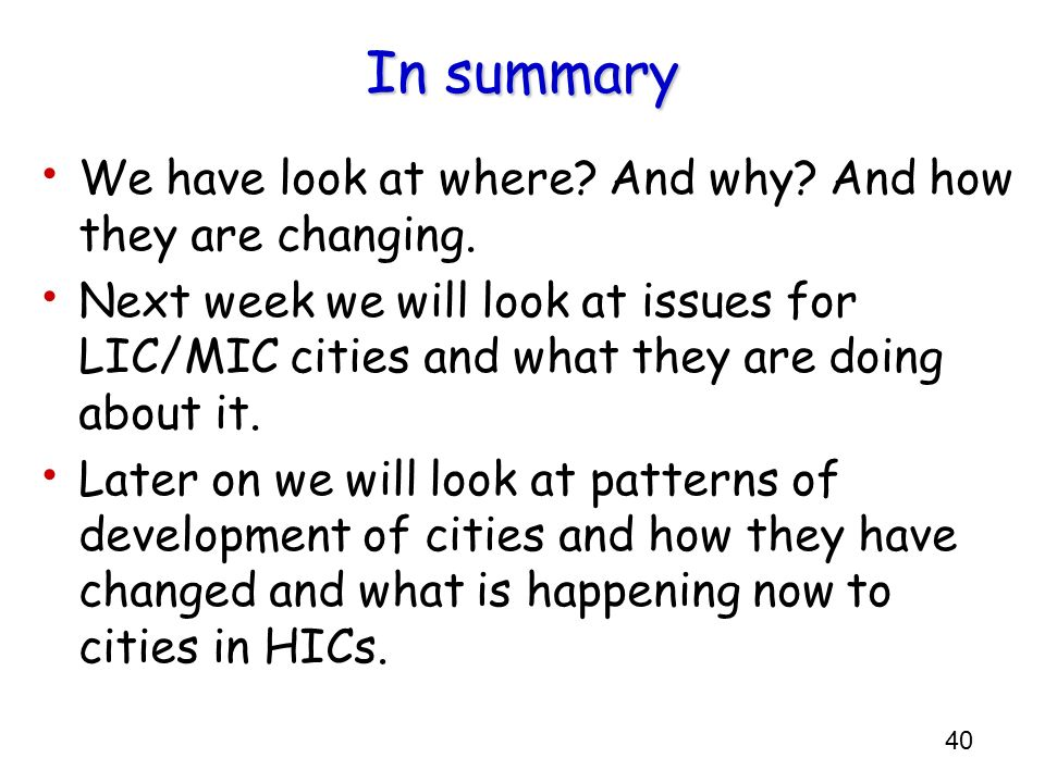 In summary We have look at where And why And how they are changing.