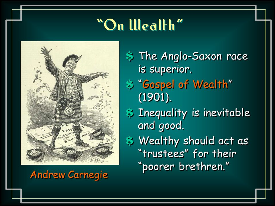On Wealth The Anglo-Saxon race is superior.