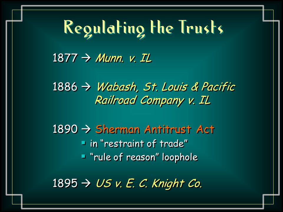 Regulating the Trusts 1877  Munn. v. IL