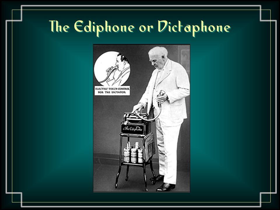 The Ediphone or Dictaphone