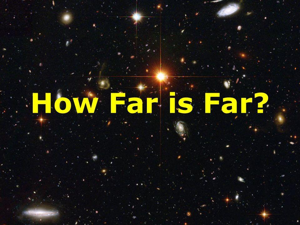 How Far is Far
