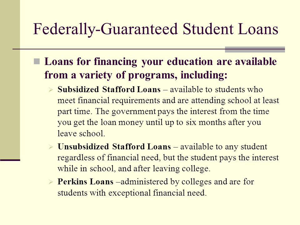 Federally-Guaranteed Student Loans