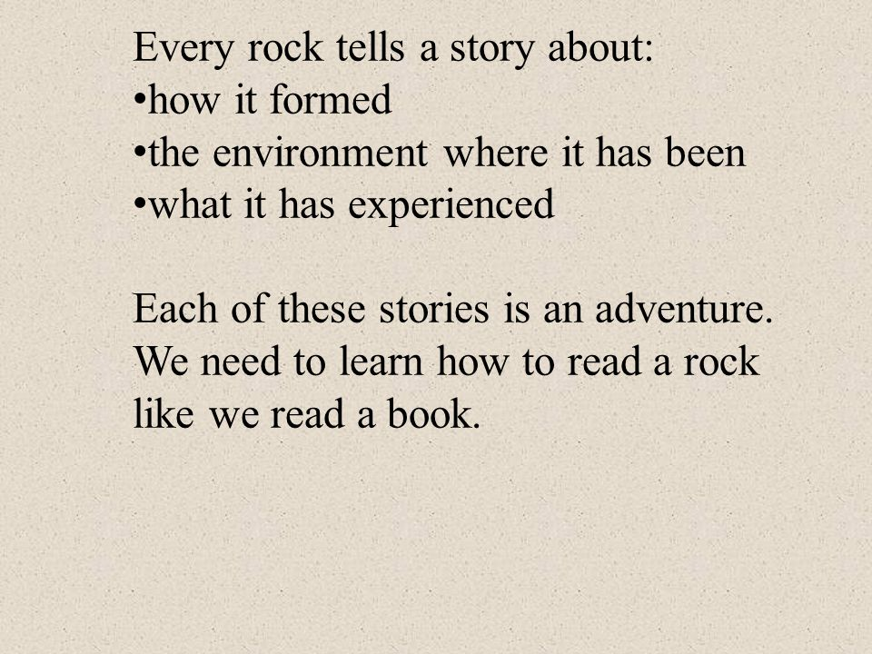 Every rock tells a story about:
