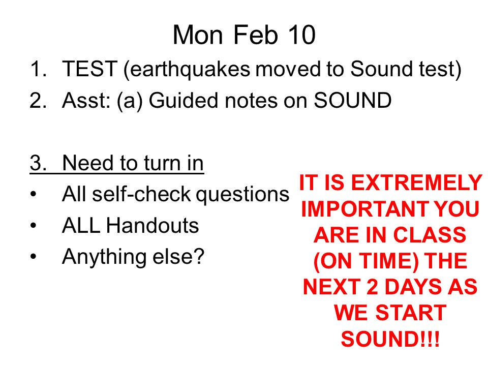 Mon Feb 10 TEST (earthquakes moved to Sound test)