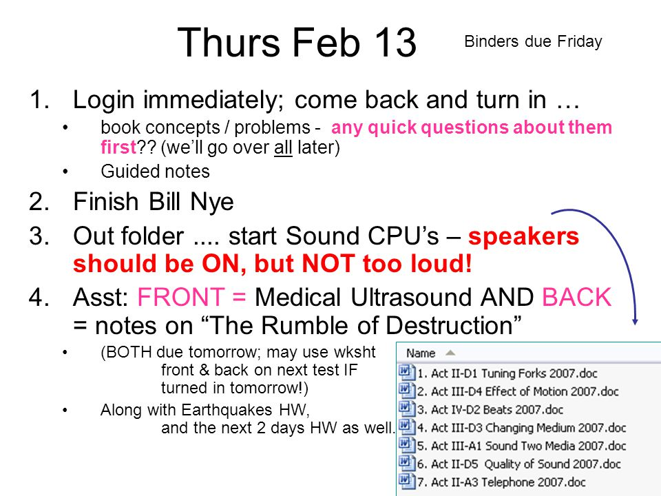 Thurs Feb 13 Login immediately; come back and turn in …