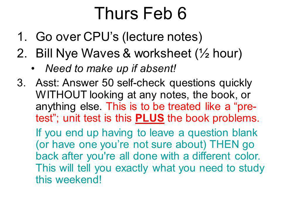 Thurs Feb 6 Go over CPU's (lecture notes)