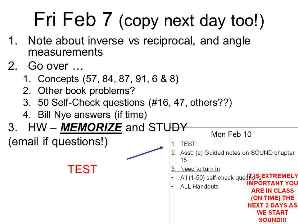 Fri Feb 7 (copy next day too!)