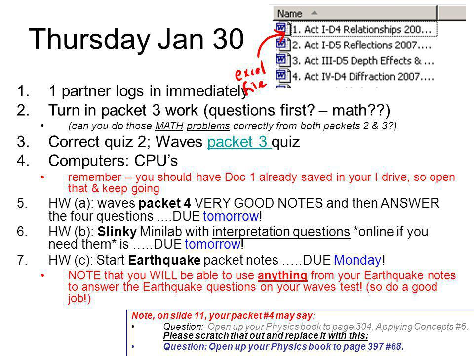 Thursday Jan 30 1 partner logs in immediately