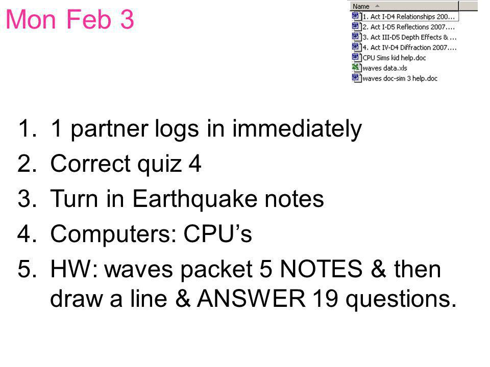 Mon Feb 3 1 partner logs in immediately Correct quiz 4