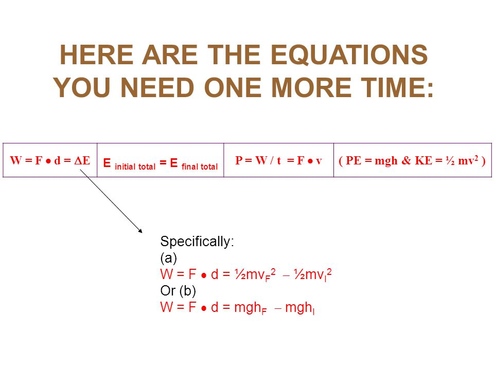 HERE ARE THE EQUATIONS YOU NEED ONE MORE TIME: