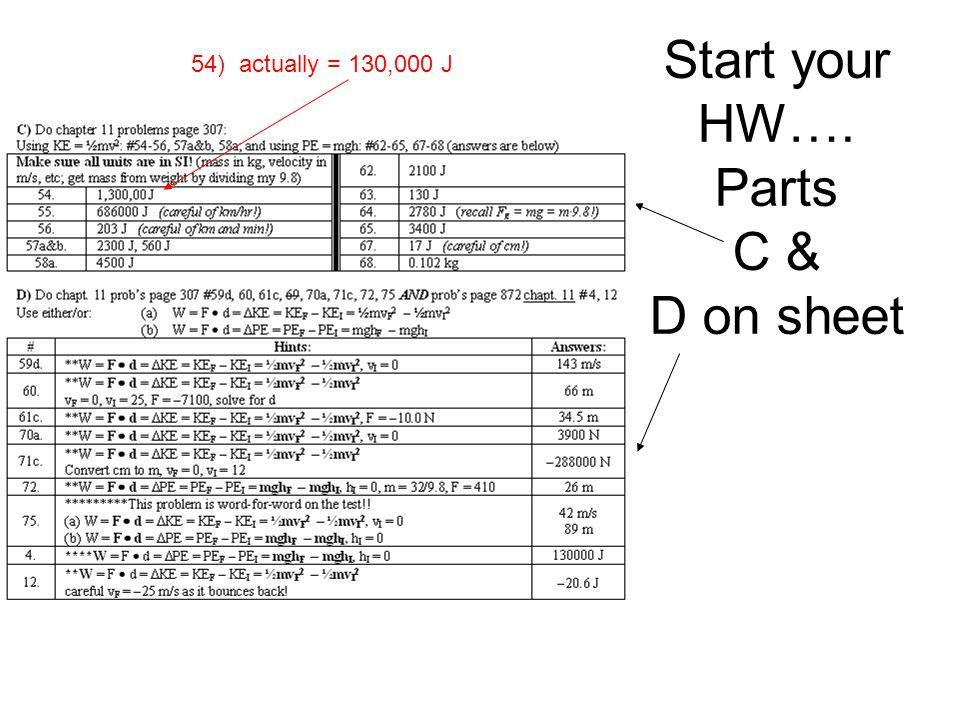 Start your HW…. Parts C & D on sheet