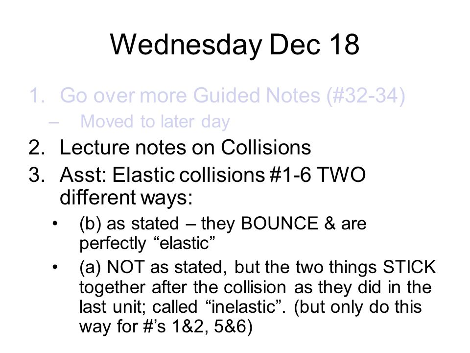 Wednesday Dec 18 Go over more Guided Notes (#32-34)
