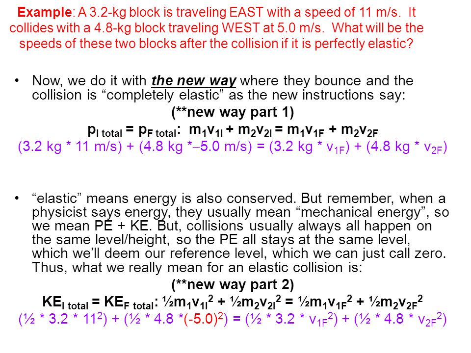 pI total = pF total: m1v1I + m2v2I = m1v1F + m2v2F
