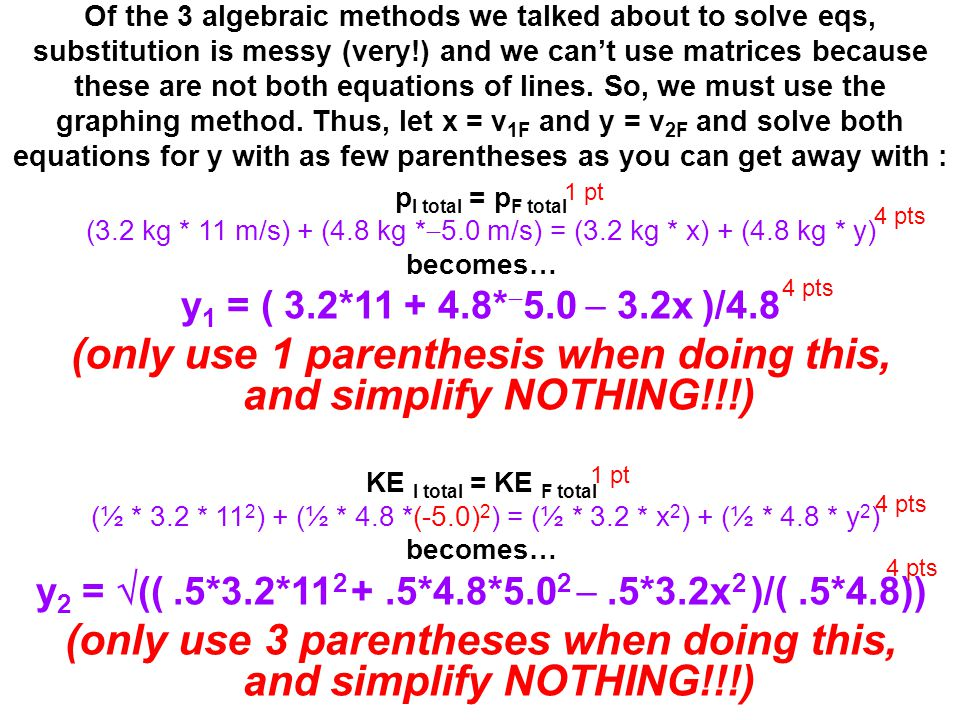 (only use 1 parenthesis when doing this, and simplify NOTHING!!!)