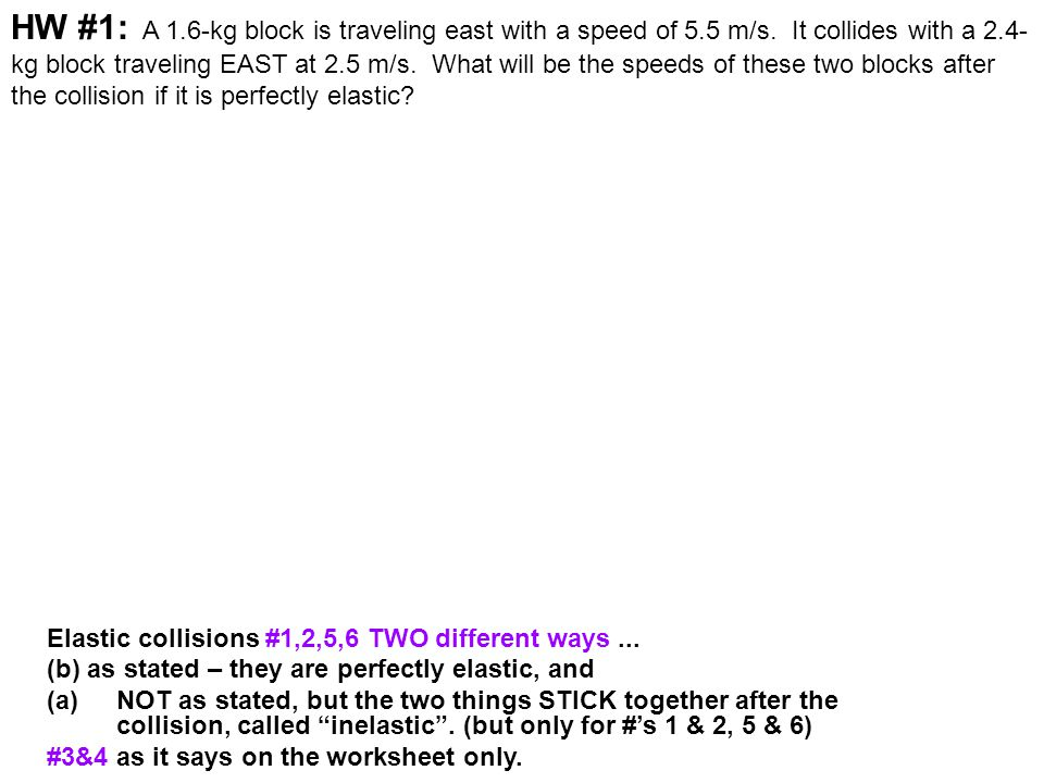 HW #1: A 1. 6-kg block is traveling east with a speed of 5. 5 m/s