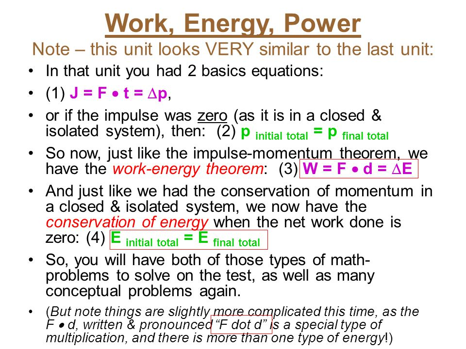 Work, Energy, Power Note – this unit looks VERY similar to the last unit: