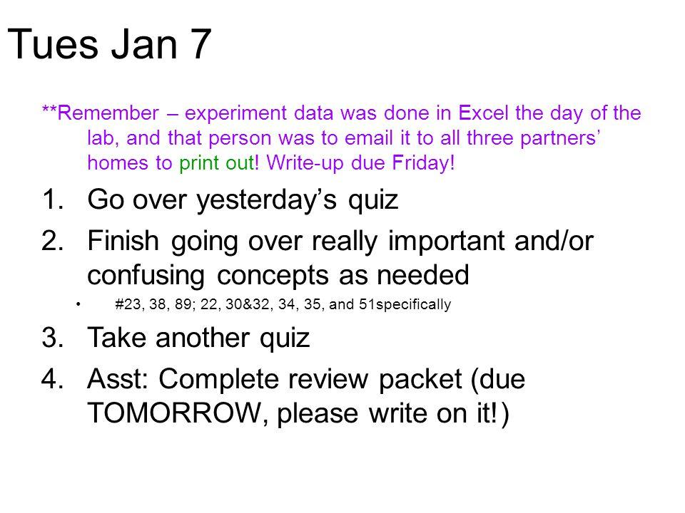 Tues Jan 7 Go over yesterday's quiz